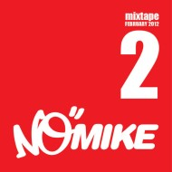 No Mike – Vol II February Mixtape [Free Download]