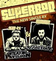 Doctor P & Flux Pavilion – Superbad [DD]