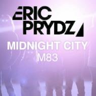M83 – Midnight City (Eric PrydzRMX)