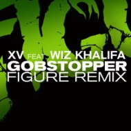 XV ft. Wiz Khalifa – Gobstopper (Figure Remix)