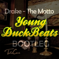 Drake – The Motto (feat. Tyga) (Young DuckBeats Bootleg)