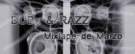 Dubx & Razz – Mixtape Marzo2012