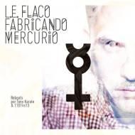 L.E. FLACO – Fabricando Mercurio (Albumdownload)