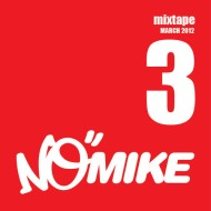 No Mike – Vol III March Mixtape [Free Download]