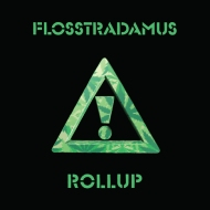 Flosstradamus – Rollup