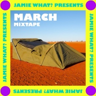 Jamie What? – March Mix