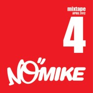 No Mike – Vol IV April Mixtape [Free Download]