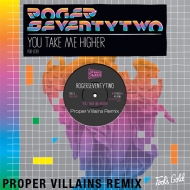 Roger SeventyTwo – You Take Me Higher (Proper Villains Remix)