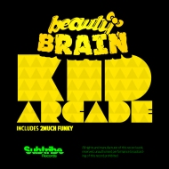 Chivatazos / Beauty Brain – Kid Arcade + 2much funky