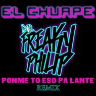El Chuape – Ponme to eso Palante (Freaky Philip Rmx) +  Freaky Philip – Freakytunes vol.1