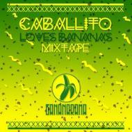 Caballito – Caballito Loves Bananas! Bananarama exclusiveMixtape