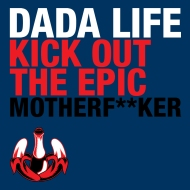 Dada Life – Kick Out The Epic Motherf**ker (official video)