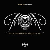 SCION AV presents MOOMBAHTON MASSIVE EP (free download)