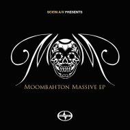 SCION AV presents MOOMBAHTON MASSIVE EP (freedownload)