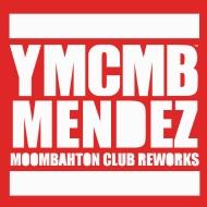 YMCMB x MENDEZ – Moombahton Club Reworks (Free EP) + Drake feat. Rihanna – Take Care (Mendez MoombahsoulRework)