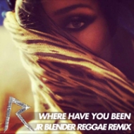 Rihanna – Where Have You Been (Jr Blender Reggae Remix) (video + free download)