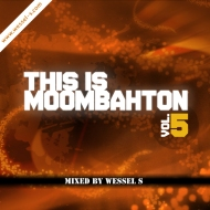 Wessel S – This is Moombahton Vol. 5 [free download]