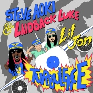 Laidback Luke x Steve Aoki x Lil Jon – Turbulence (Oh Snap!! Trap Mix) [free download]