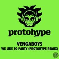 Vengaboys – We Like To Party (Protohype Remix) + Three 6 Mafia – Stay Fly (Protohype Remix) [freeDL]