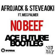 Afrojack x Steve Aoki x Miss Palmer – No Beef (ACE FUTUREBootleg)