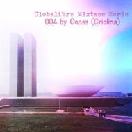 DJ Oopss – Globalibre mixtape 004 (Moombahton/Tropical Bass mix)