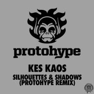 Kes Kaos – Silhouettes and Shadows (Protohype Remix) [FREE DOWNLOAD]