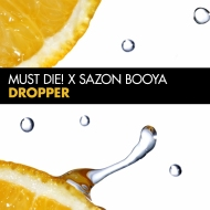 MUST DIE! x Sazon Booya – Dropper (Original Mix) [FREE DOWNLOAD]