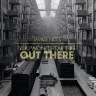 Swag Nites – You won't hear this out there [free download]