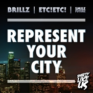 Brillz x ETC!ETC! x Smile Future – Represent Your City [FREE DOWNLOAD]