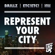 Brillz x ETC!ETC! x Smile Future – Represent Your City [FREEDOWNLOAD]
