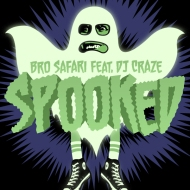 Bro Safari feat. DJ Craze – Spooked [Free Download]