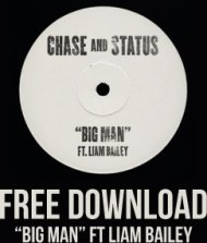 Chase x Status – Big Man Ft. Liam Bailey (OFFICIAL MUSIC VIDEO + FREE DOWNLOAD)