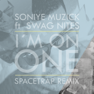 Soniye Muzick ft Swag Nites – I´m on one (Spacetrap remix) [FREE DL]