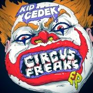 Kid Cedek – Circus Freaks EP [FREEDOWNLOAD]