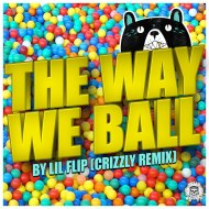 Lil' Flip – Way We Ball (Crizzly Remix) [FREE DOWNLOAD]
