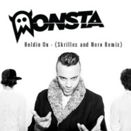 Monsta – Holdin on (Nero x Skrillex remix) + Holdin' On EP + Holdin' on [Official Video]