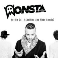 Monsta – Holdin on (Nero x Skrillex remix) + Holdin' On EP + Holdin' on [OfficialVideo]