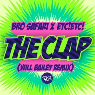 Bro Safari x ETC!ETC! – The Clap (Will Bailey Remix) [FreeDownload]