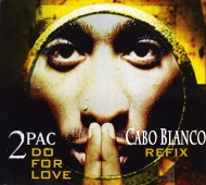 2PAC – Do For Love (Cabo BlancoRefix)