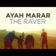 Ayah Marar – The Raver (Official Video)