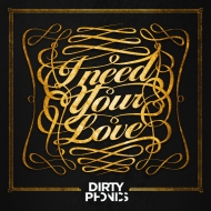 Dirtyphonics – I Need Your Love (Original Mix) [Free Download]