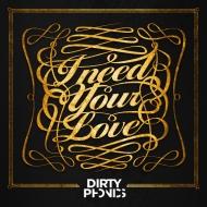 Dirtyphonics – I Need Your Love (Original Mix) [FreeDownload]
