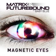 Matrix x Futurebound – Magnetic Eyes (Ft. Baby Blue) (Official Video)