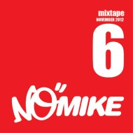 No Mike – Vol VI November 2012 Mixtape [Free Download]