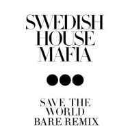 Swedish House Mafia – Save the world (BARE remix) [FREE DOWNLOAD]