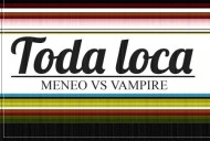 MENEO vs VAMPIRE – Toda loca (Official Video)