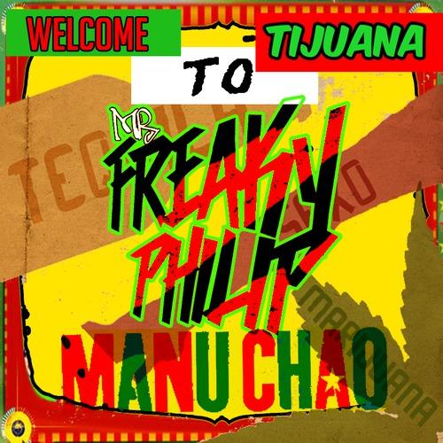 manu-chao-welcome-tijuana-freaky-philip-remix-trap