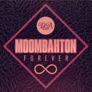 T&ARecords – MOOMBAHTON FOREVER COMPILATION (Mixed by CRAZE) [FREE DL]
