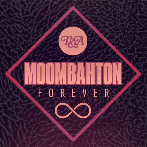 T&A-MOOMBAHTON-FOREVER-COMPILATION