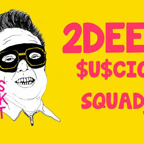 2deep-suscio-squad
